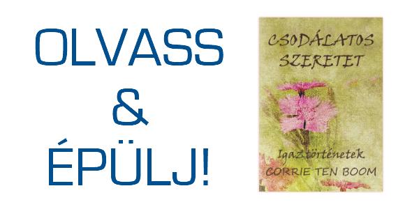Corrie ten Boom: Csodálatos szeretet - OLVASS & ÉPÜLJ!