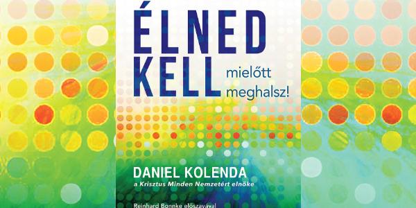 Daniel Kolenda: Élned kell