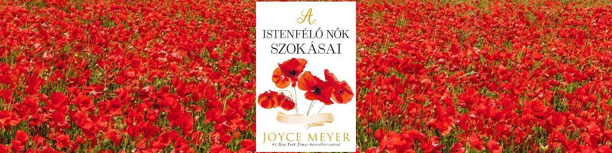 Joyce Meyer: Az istenfélő nők szokásai