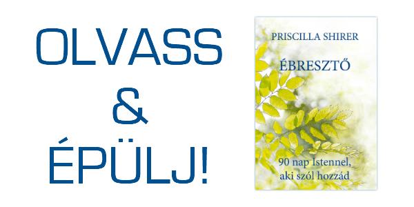 Priscilla Shirer: Ébresztő - OLVASS & ÉPÜLJ!