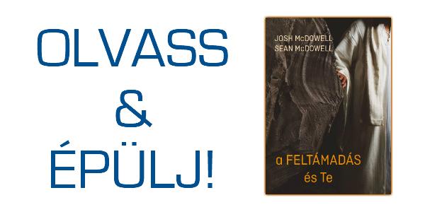 Josh és Sean McDowell: A feltámadás és te - OLVASS & ÉPÜLJ!