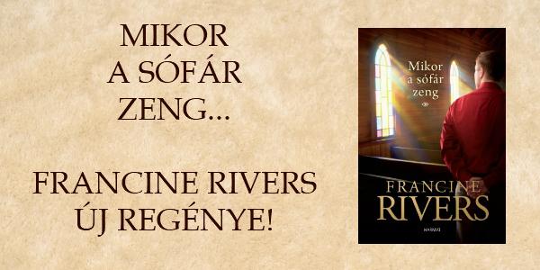 Francine Rivers: Mikor a sófár zeng