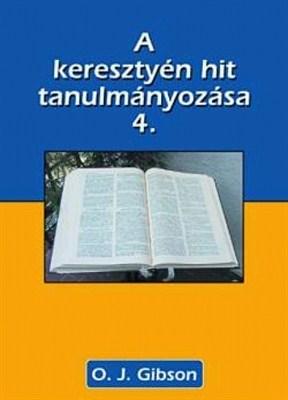 A keresztyén hit tanulmányozása 4. (Papír)
