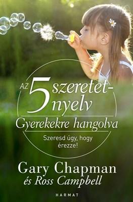 Az 5 szeretetnyelv: Gyerekekre hangolva (Papír)