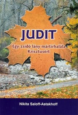 Judit - Egy zsidó lány mártírhalála Krisztusért (Papír)