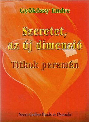 Szeretet, az új dimenzió - Titkok peremén (Papír)