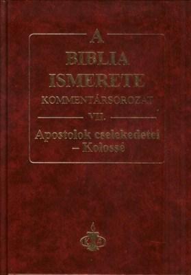 A Biblia ismerete VII. (Apostolok Cselekedetei-Kolossé) (keménytáblás)