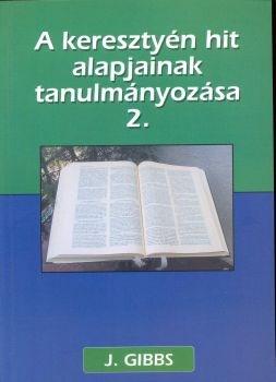 A keresztyén hit alapjainak tanulmányozása 2. (Papír)