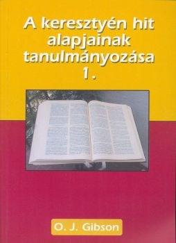A keresztyén hit alapjainak tanulmányozása 1. (Papír)