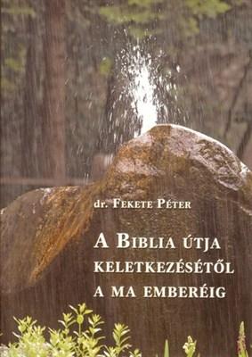 A Biblia útja keletkezésétől a ma emberéig (Papír)