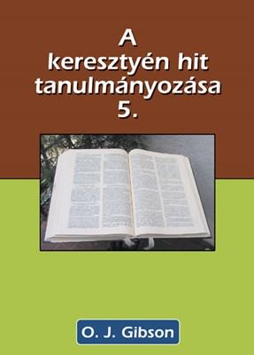 A keresztyén hit tanulmányozása 5. (Papír)