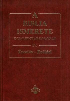 A Biblia ismerete IV. (Ézsaiás-Ezékiel) (keménytáblás)