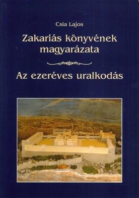 Zakariás könyvének magyarázata - Az ezeréves uralkodás (Papír)