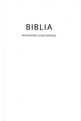 Biblia Kecskeméthy István fordítása (Keménytáblás)