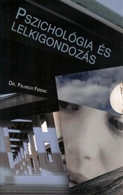 Pszichológia és lelkigondozás (Keménytáblás)