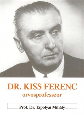 Dr. Kiss Ferenc orvosprofesszor