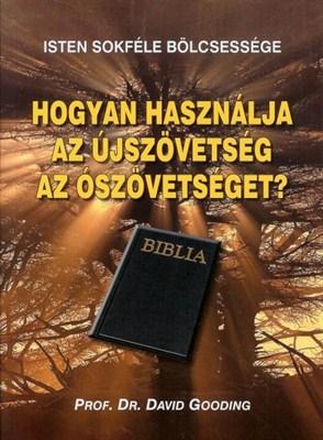 Hogyan használja az Újszövetség az Ószövetséget? (papír)