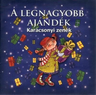 A legnagyobb ajándék (CD) [CD]