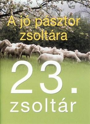 A jó pásztor zsoltára 23. zsoltár