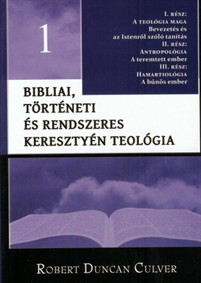 Bibliai, történeti és rendszeres keresztyén teológia 1. (Kemény)