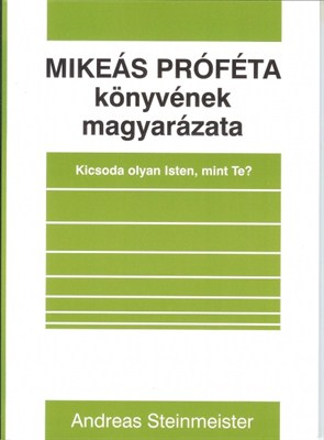 Mikeás próféta könyvének magyarázata (Papír)