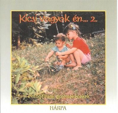 Kicsi vagyok én... 2. (CD)