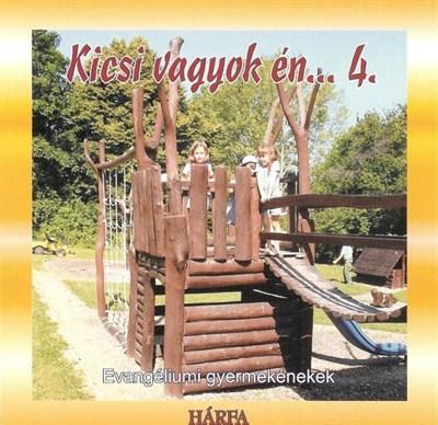 Kicsi vagyok én... 4. (CD)