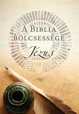 A Biblia bölcsessége: Jézus (keménytáblás)