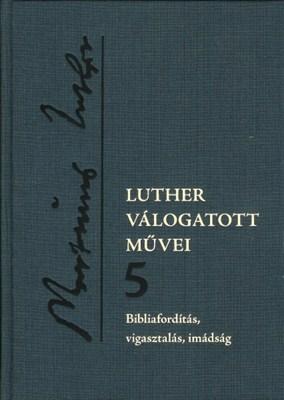 Luther válogatott művei 5. (keménytáblás vászonkötés)