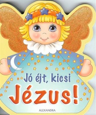 Jó éjt, kicsi Jézus! (keménylapos mesekönyv)