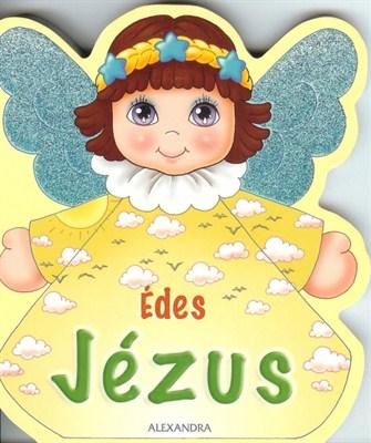 Édes Jézus! (keménylapos mesekönyv)