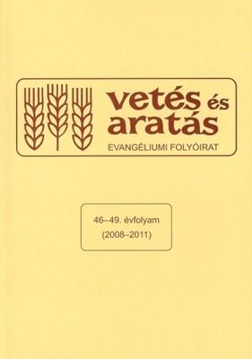Vetés és Aratás 46-48. évfolyam (2008-2011) (Papír)