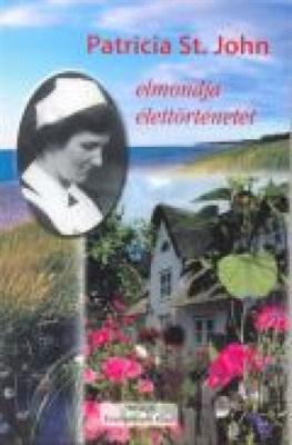 Patricia St. John elmondja élettörténetét (papír)