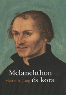 Melanchthon és kora