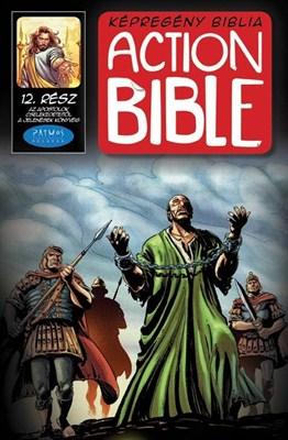 Action Bible 12. Az Apostolok cselekedeteitől a Jelenések könyvéig (Papír)