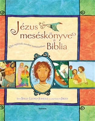 Jézus meséskönyve, a Biblia (Keménytáblás)