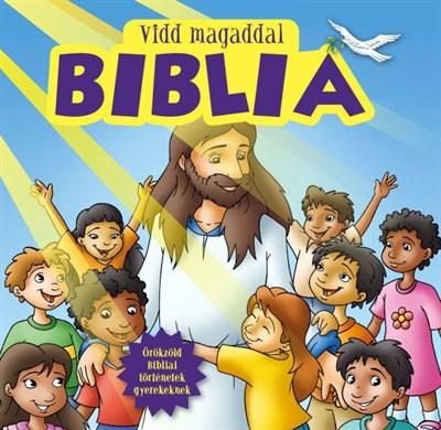 Vidd magaddal Biblia (Keménytáblás)