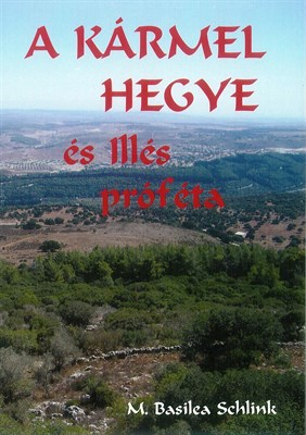 A Kármel hegye és Illés próféta (Füzet)