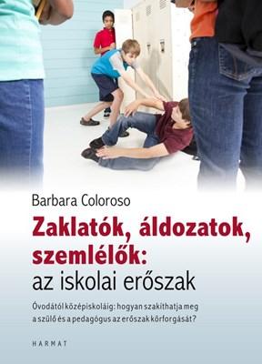 Zaklatók, áldozatok, szemlélők: az iskolai erőszak (Papír)