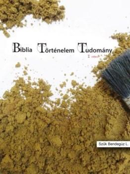 Biblia Történelem Tudomány 1. rész (Füzet)