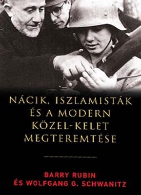 Nácik, iszlamisták és a modern Közel-Kelet megteremtése (Papír)