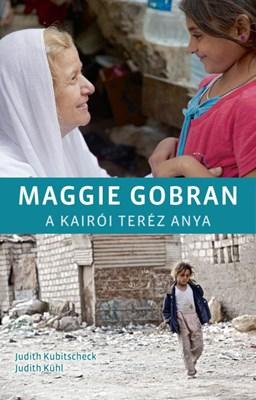 Maggie Gobran - A kairói Teréz anya (Keménytáblás)