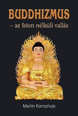 Buddhizmus - az Isten nélküli vallás (Papír)