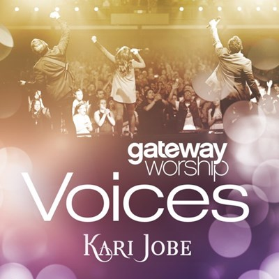 Gateway Worship Voices: Kari Jobe