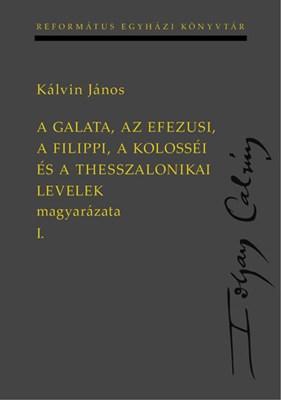 A Galata, az Efezusi, a Filippi, a Kolosséi és a Thesszalonikai levelek magyarázata I-II. kötet