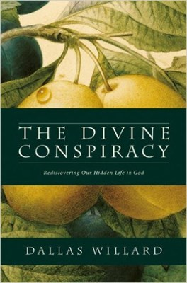 The Divine Conspiracy: Rediscovering Our Hidden Life in God (Paperback)