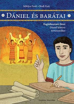 Dániel és barátai (Füzetkapcsolt)