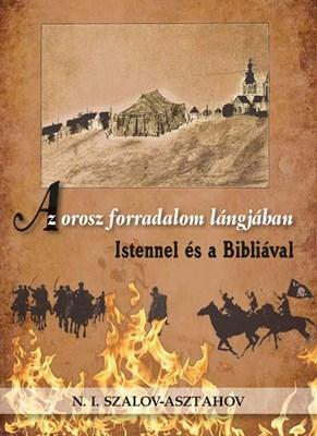 Az orosz forradalom lángjában Istennel és a Bibliával (Papír)