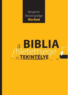 A Biblia ihletettsége és tekintélye (Papír)