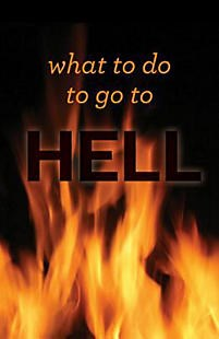 What to Do to Go to Hell (pack of 10) (Tract)